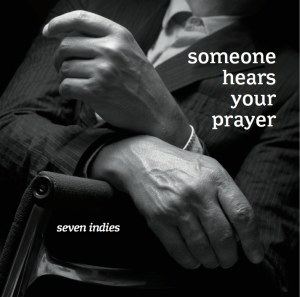 SEVEN INDIES - Someone hears your Prayer - CD+DVD