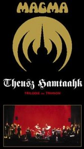 DVD - MAGMA : Trilogie THEUSZ HAMTAAK