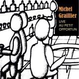 MICHEL GRAILLIER - LIVE AU PETIT OPPORTUN